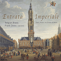Entrata Imperiale – Early Music for Brass and Bells
